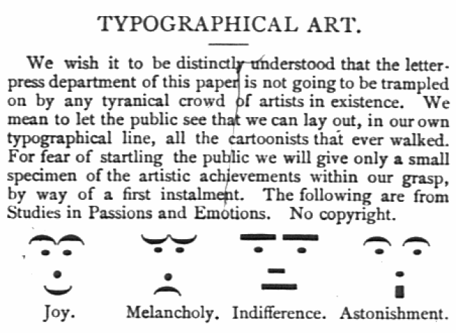 Emoticons Puck 1881 with Text (Image Unknown typesetter-author of Puck [Public domain], via Wikimedia Commons)